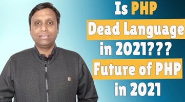 Is it worth learning or is PHP dead in 2021??? Future of PHP in 2021