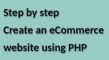 Step by step create an eCommerce website using PHP